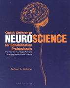 Quick Reference Neuroscience for Rehabilitation Professionals 1st edition 9781556424632 1556424639