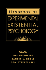 Handbook of Experimental Existential Psychology 1st edition 9781593850401 1593850409