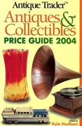 Antique Trader Antiques and Collectibles 2004 Price Guide 20th edition 9780873497091 0873497090