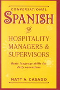Conversational Spanish for Hospitality Managers and Supervisors 1st edition 9780471059592 0471059595