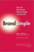 BrandSimple: How the Best Brands Keep it Simple and Succeed 1st Edition 9781403984906 1403984905