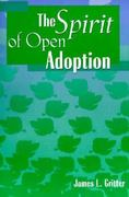 The Spirit of Open Adoption 0 9780878686377 0878686371