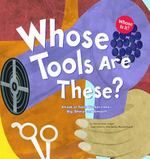 Whose Tools Are These? 0 9781404816022 140481602X