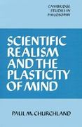 Scientific Realism and the Plasticity of Mind 0 9780521338271 0521338271
