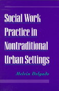 Social Work Practice in Nontraditional Urban Settings 0 9780195112481 0195112482
