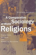 A Comparative Sociology of World Religions 0 9780814798058 0814798055