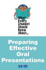 What Every Student Should Know About Preparing Effective Oral Presentations 1st Edition 9780205505456 0205505457