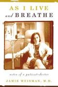 As I Live and Breathe 1st Edition 9780865476691 0865476691