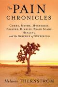 The Pain Chronicles 1st Edition 9780865476813 0865476810