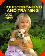 Housebreaking and Training Your New Puppy 0 9780866226196 0866226192