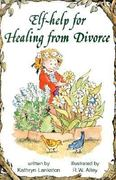 Help for Healing from Divorce 0 9780870293573 0870293575