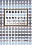 Problem of the Century: Racial Stratification in the United States 0 9780871540546 0871540541
