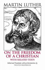 On the Freedom of a Christian 1st Edition 9780872207684 0872207684