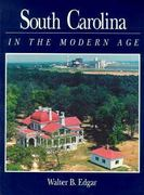 South Carolina in the Modern Age 1st Edition 9780872498310 087249831X