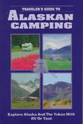 Traveler's Guide to Alaskan Camping 0 9780965296823 0965296822