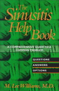 The Sinusitis Help Book: A Comprehensive Guide to a Common Problem 1st edition 9780471347026 0471347027