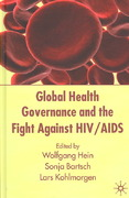 Global Health Governance and the Fight Against HIV/AIDS 1st edition 9780230517271 0230517277