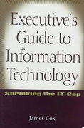 Executive's Guide to Information Technology 1st edition 9780471356684 0471356689