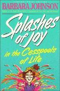 Splashes of Joy in the Cesspools of Life 0 9780849933134 0849933137