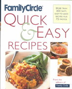 Family Circle Quick and Easy Recipes 1st Edition 9780767906050 0767906055