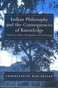 Indian Philosophy and the Consequences of Knowledge 1st Edition 9781317117438 1317117433