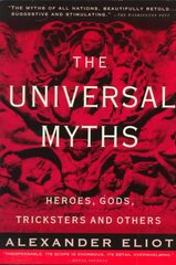 The Universal Myths 1st Edition 9780452010277 0452010276