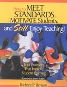 How to Meet Standards, Motivate Students, and Still Enjoy Teaching! 0 9780761978428 0761978429