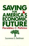 Saving for America's Economic Future 0 9780873325783 0873325788