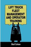 Lift Truck Fleet Management and Operation 1st edition 9780874080414 087408041X