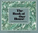 The Book of Our House 0 9780879512675 0879512679