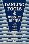 Dancing Fools and Weary Blues 0 9780879724580 0879724587