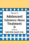 Manual of Adolescent Substance Abuse Treatment 1st edition 9780880487122 0880487127