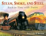 Steam, Smoke, and Steel 0 9780881069723 0881069728