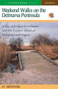 Weekend Walks on the Delmarva Peninsula 2nd edition 9780881506679 0881506672