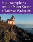 The Photographer's Guide to Puget Sound 0 9780881507560 0881507563