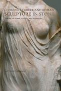 Looking at Greek and Roman Sculpture in Stone 1st Edition 9780892367085 0892367083