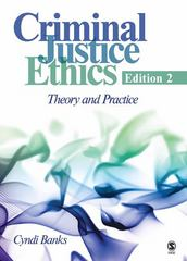 Criminal Justice Ethics 2nd edition 9781412958325 1412958326