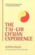 The T'Ai-Chi Ch'Uan Experience 0 9780791428986 0791428982