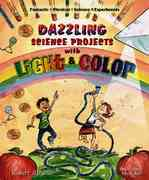 Dazzling Science Projects with Light and Color 0 9780766025875 076602587X