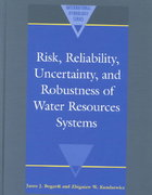 Risk, Reliability, Uncertainty, and Robustness of Water Resource Systems 0 9780521800365 0521800366