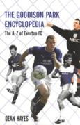 The Goodison Park Encyclopaedia 0 9781840189230 1840189231