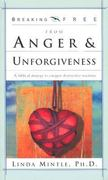 Breaking Free from Anger and Unforgiveness 0 9780884198956 0884198952