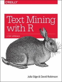 Text Mining with R 1st Edition 9781491981658 1491981652