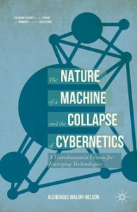 The Nature of the Machine and the Collapse of Cybernetics 1st Edition 9783319545165 3319545167