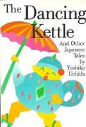 The Dancing Kettle and Other Japanese Folk Tales 0 9780887390142 0887390145
