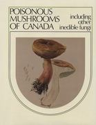 Poisonous Mushrooms of Canada Including Other Inedible Fungi 1st edition 9780889029774 0889029776