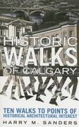 Historic Walks of Calgary 1st edition 9780889952973 0889952973