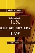 An Introduction to U. S. Telecommunications Law 2nd edition 9780890063804 089006380X