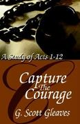 Capture the Courage 1st Edition 9780892255375 0892255374