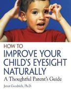 How to Improve Your Child's Eyesight Naturally 0 9780892811304 0892811307